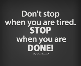 motivational-quotes-dont-strop-when-you-are-tired