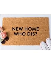 new-home-who-dis-doormat-funny-doormat-welcome-mat-funny-doormats-unique-doormat-doormats-doormat-humor-unique-doormat-rug